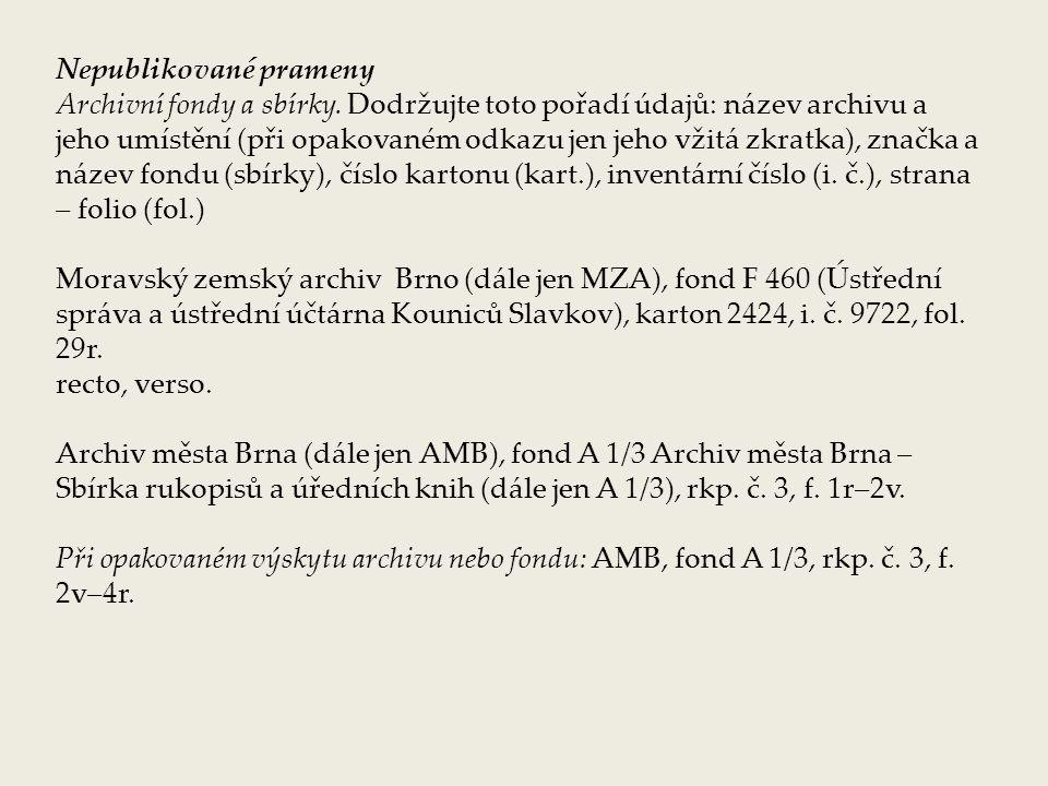 Nepublikované prameny Archivní fondy a sbírky.