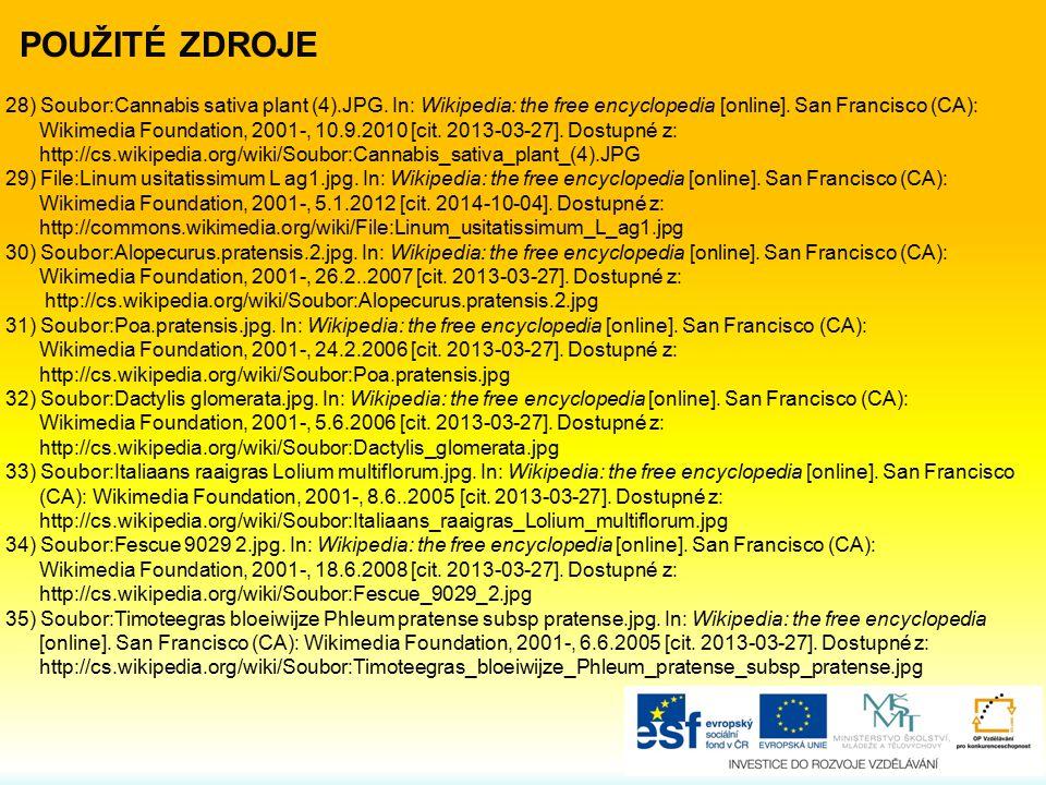 28) Soubor:Cannabis sativa plant (4).JPG. In: Wikipedia: the free encyclopedia [online]. San Francisco (CA): Wikimedia Foundation, 2001-, 10.9.2010 [c