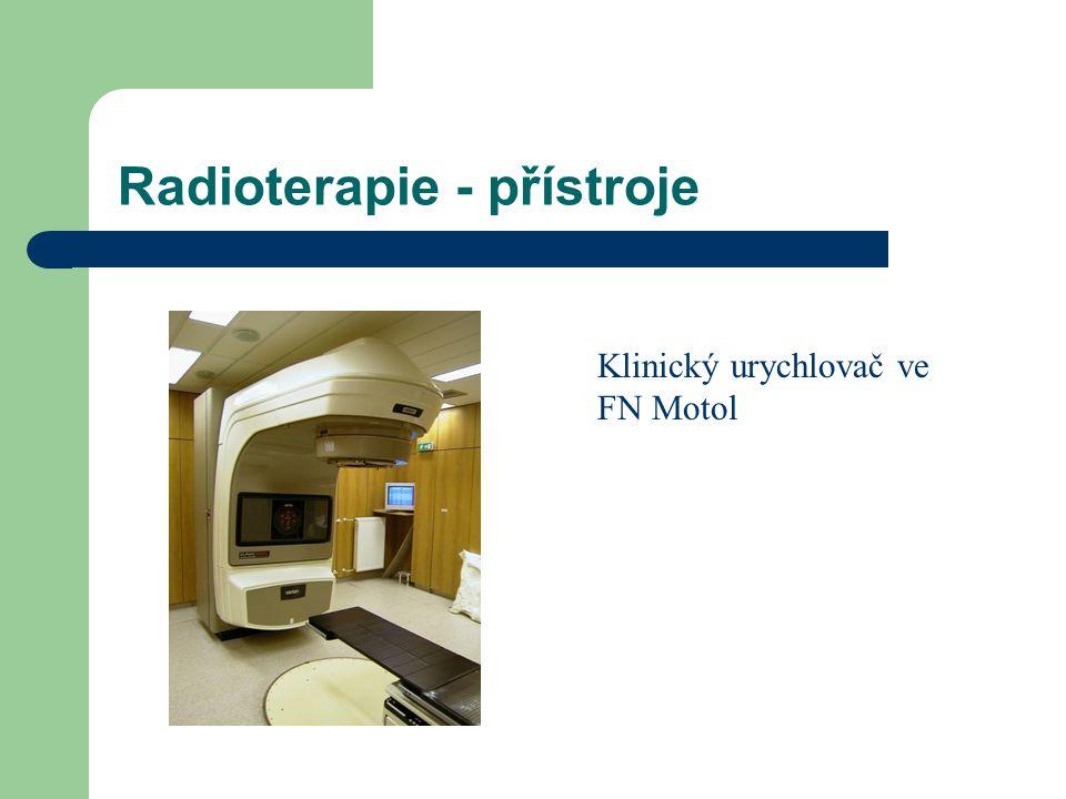 Radioterapie - přístroje Klinický urychlovač ve FN Motol