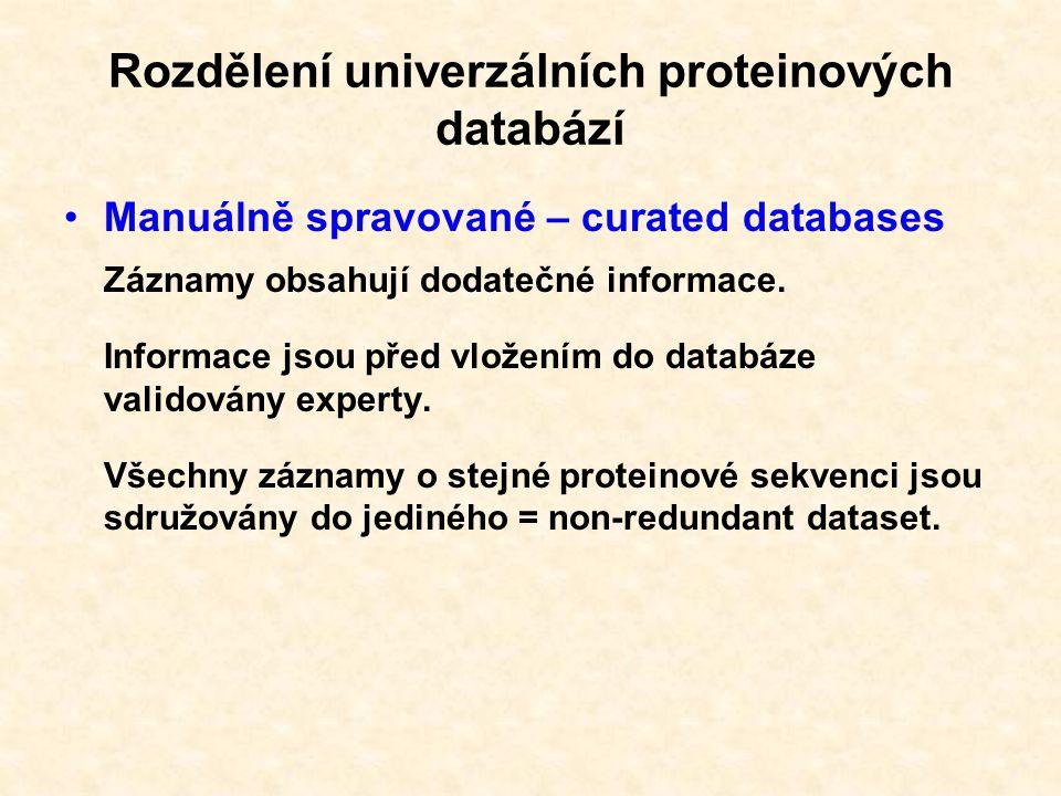 Rozdělení molekulárně biologických databází Databáze: Primární Sekundární Strukturní Genomové zdroje Složené databáze
