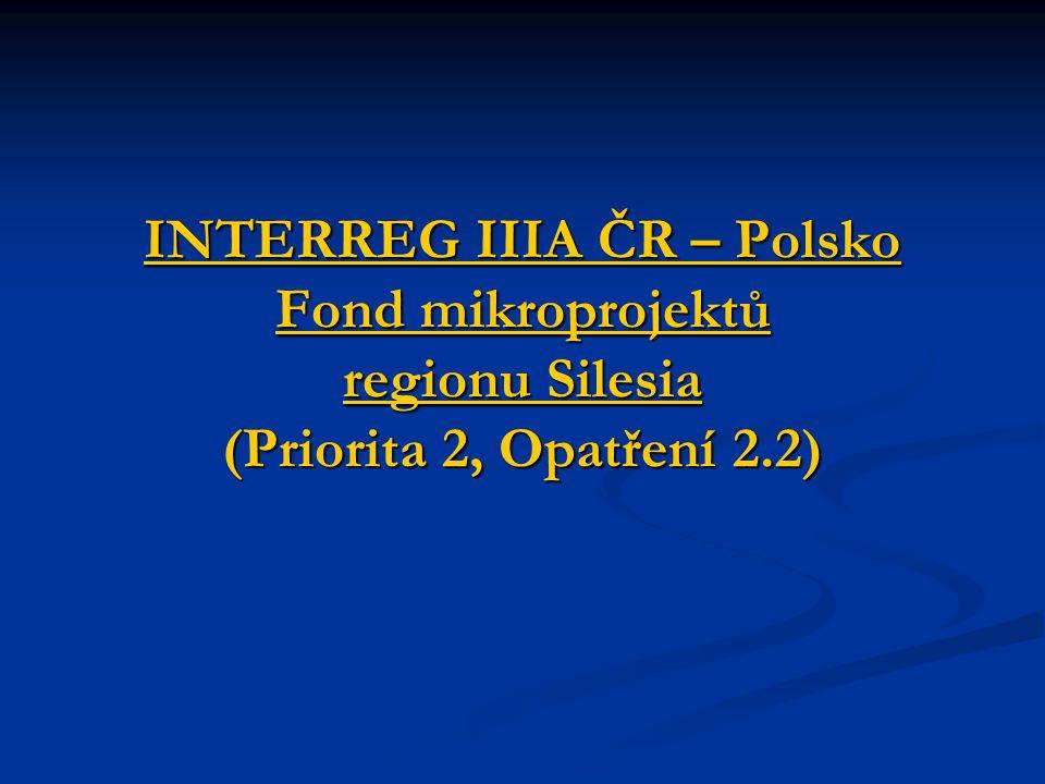 INTERREG IIIA ČR – Polsko Fond mikroprojektů regionu Silesia (Priorita 2, Opatření 2.2)