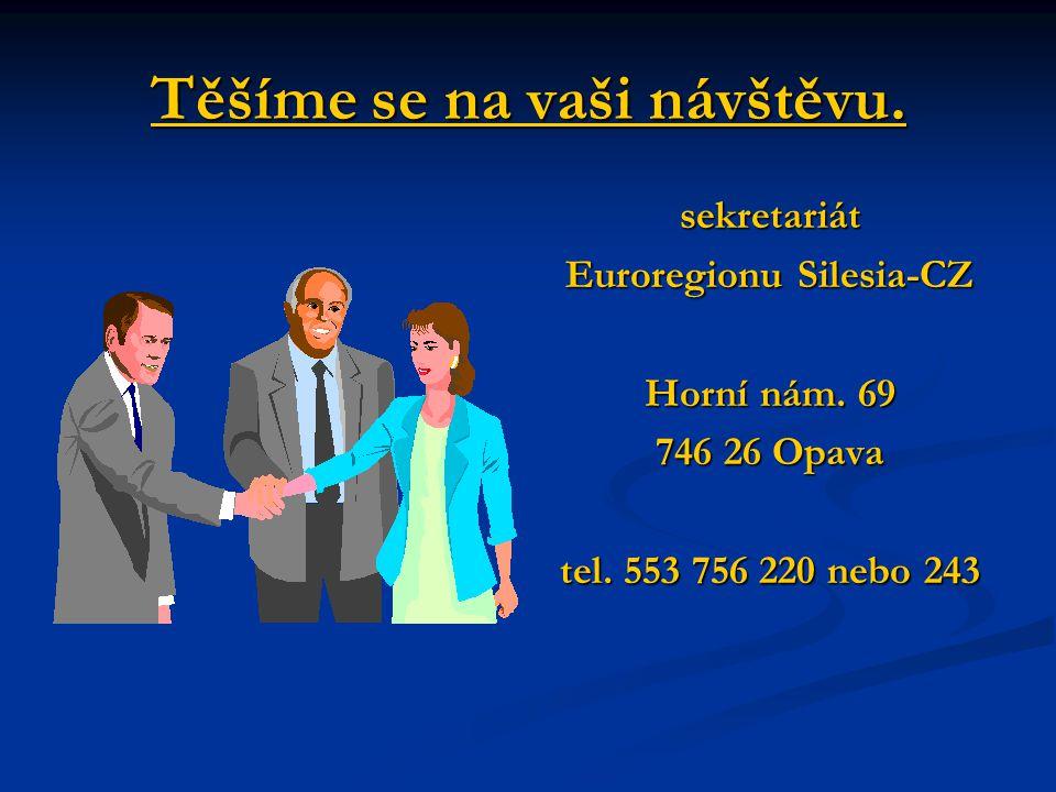 Těšíme se na vaši návštěvu. sekretariát Euroregionu Silesia-CZ Horní nám.