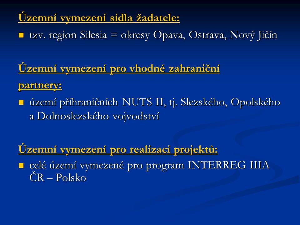 Územní vymezení sídla žadatele: tzv. region Silesia = okresy Opava, Ostrava, Nový Jičín tzv.