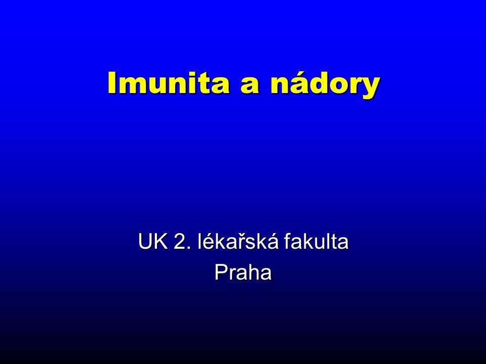 Imunita a nádory UK 2. lékařská fakulta Praha