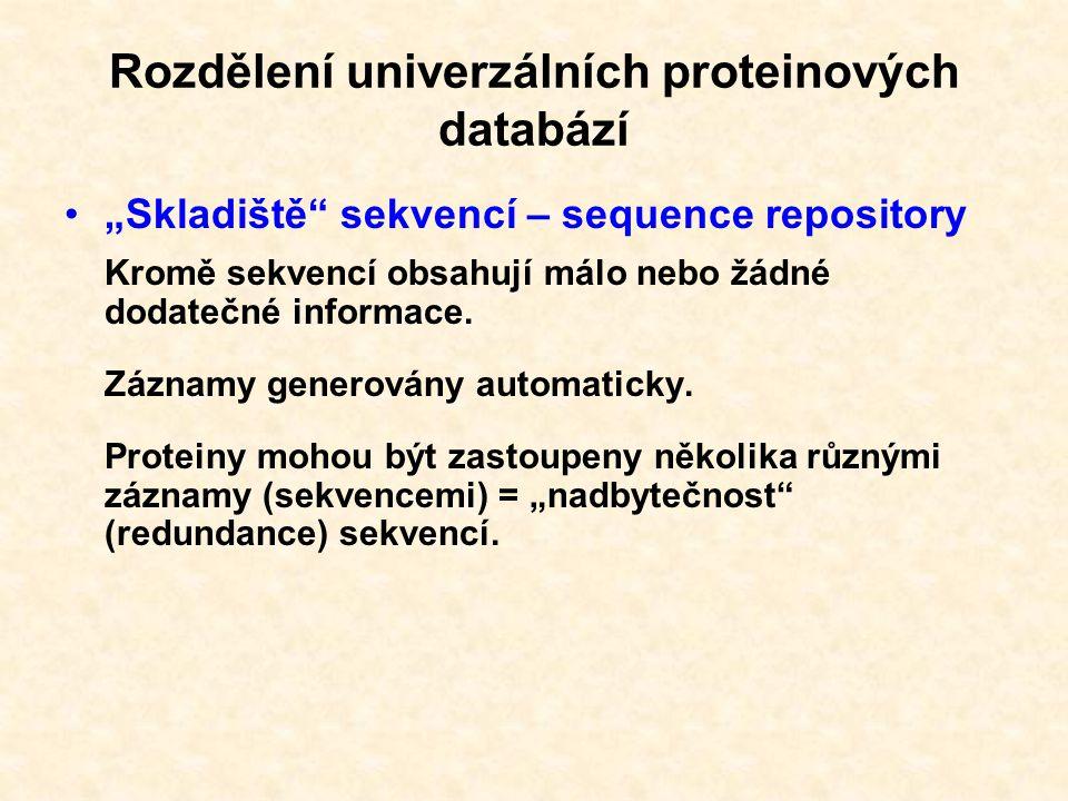 """""""Skladiště sekvencí – sequence repository Kromě sekvencí obsahují málo nebo žádné dodatečné informace."""