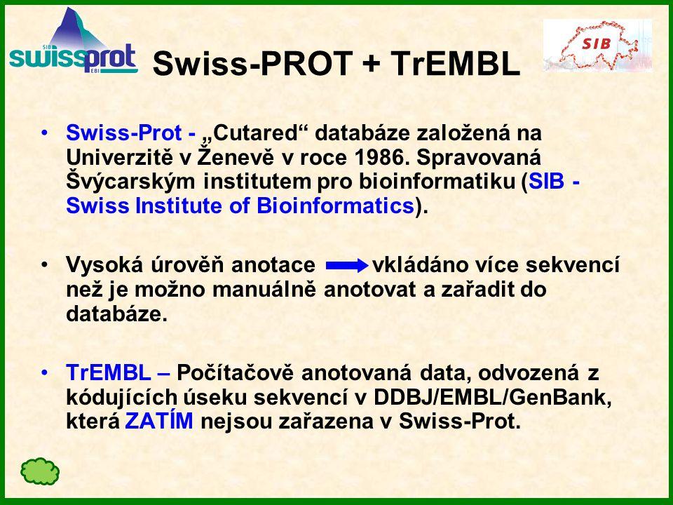 """Swiss-PROT + TrEMBL Swiss-Prot - """"Cutared databáze založená na Univerzitě v Ženevě v roce 1986."""