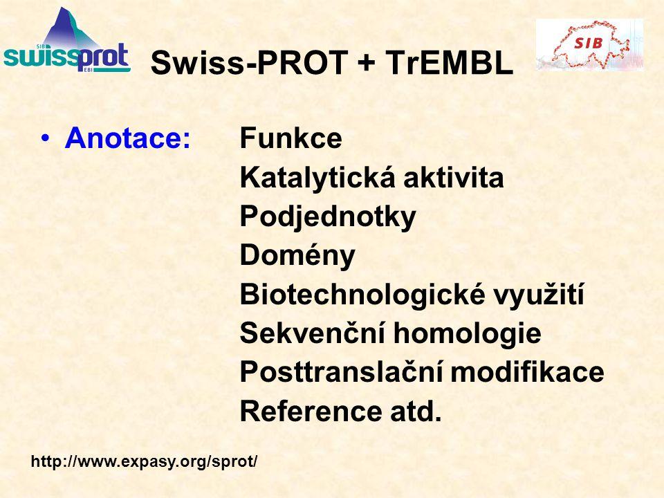 Swiss-PROT + TrEMBL Anotace:Funkce Katalytická aktivita Podjednotky Domény Biotechnologické využití Sekvenční homologie Posttranslační modifikace Reference atd.