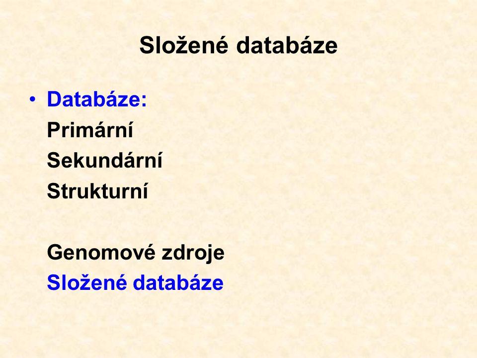 Složené databáze Databáze: Primární Sekundární Strukturní Genomové zdroje Složené databáze