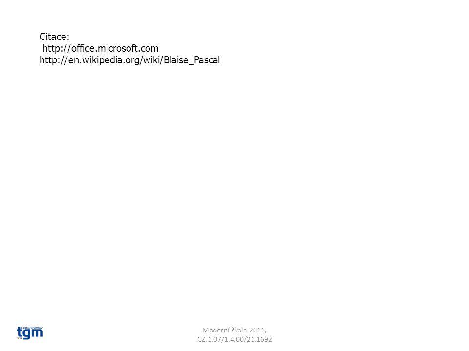 Citace: http://office.microsoft.com http://en.wikipedia.org/wiki/Blaise_Pascal