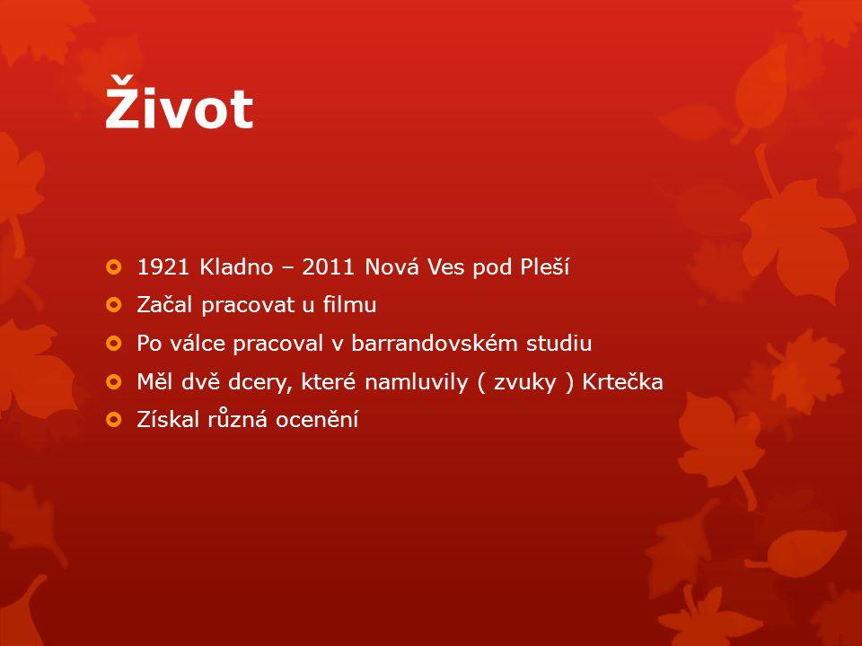 Život  1921 Kladno – 2011 Nová Ves pod Pleší  Začal pracovat u filmu  Po válce pracoval v barrandovském studiu  Měl dvě dcery, které namluvily ( z