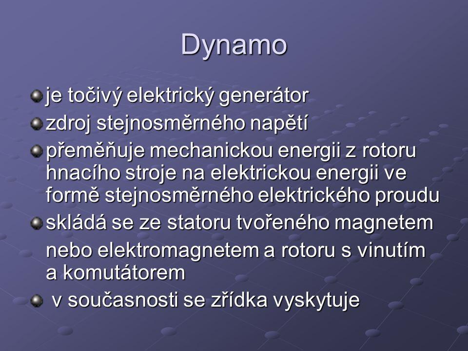 Dynamo-rozdělení dynamo s permanentním magnetem dynamo s cizím buzením - typicky v průmyslové výrobě elektrického proudu derivační dynamo - vhodné pro malé proudové odběry sériové dynamo kompaundní dynamo - kombinace derivačního a sériového dynama, používán v dopravě a u strojů
