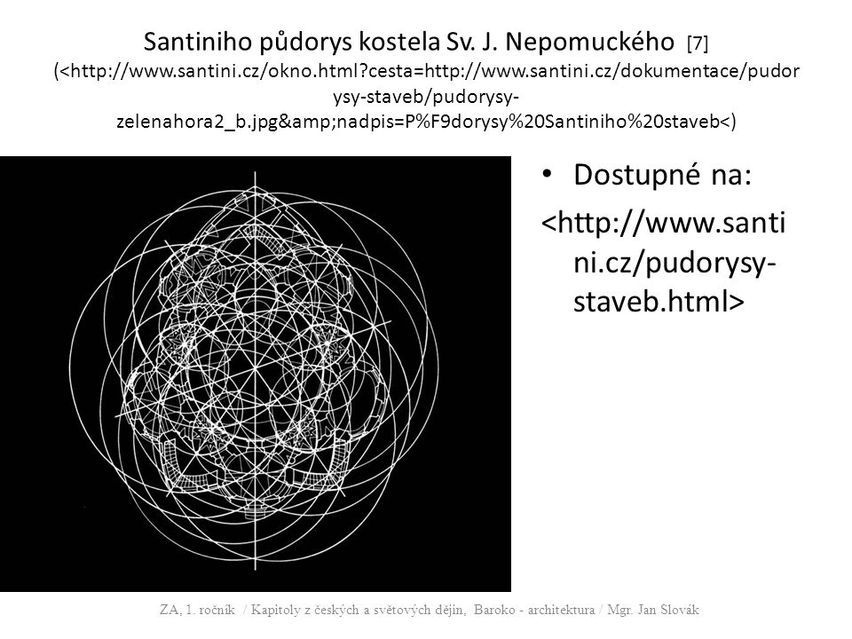 Santiniho půdorys kostela Sv. J. Nepomuckého [7] (<http://www.santini.cz/okno.html?cesta=http://www.santini.cz/dokumentace/pudor ysy-staveb/pudorysy-