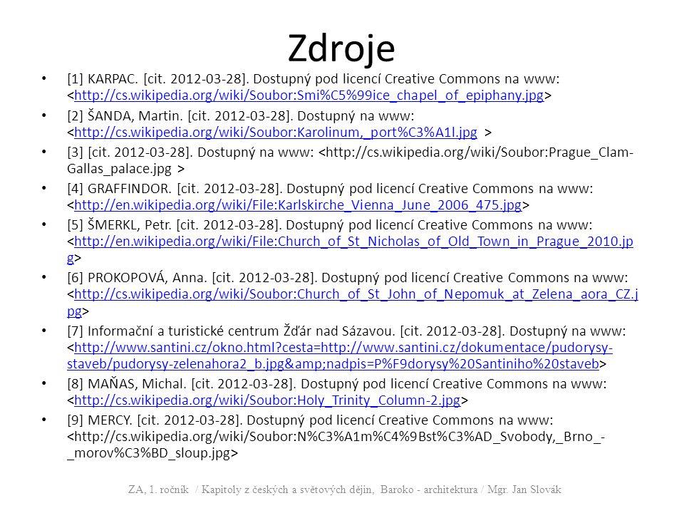 Zdroje [1] KARPAC. [cit. 2012-03-28]. Dostupný pod licencí Creative Commons na www: http://cs.wikipedia.org/wiki/Soubor:Smi%C5%99ice_chapel_of_epiphan