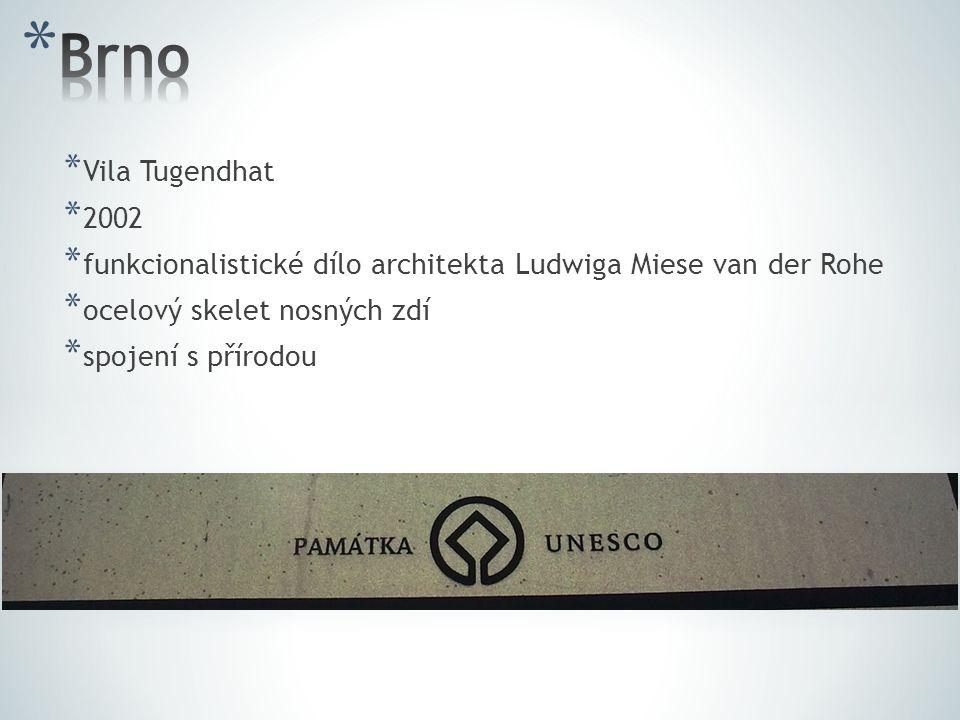 * Vila Tugendhat * 2002 * funkcionalistické dílo architekta Ludwiga Miese van der Rohe * ocelový skelet nosných zdí * spojení s přírodou