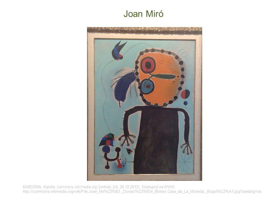 Joan Miró KARDONA, Kamilo. commons.wikimedia.org [online]. [cit. 29.12.2012]. Dostupný na WWW: http://commons.wikimedia.org/wiki/File:Joan_Mir%C3%B3._