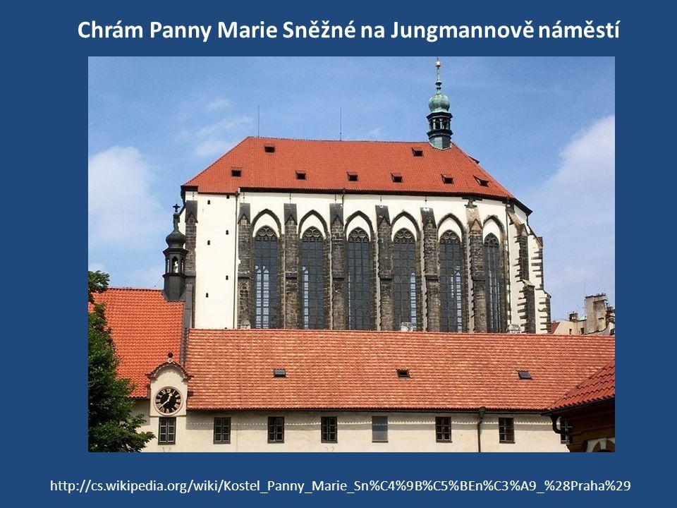 Chrám Panny Marie Sněžné na Jungmannově náměstí http://cs.wikipedia.org/wiki/Kostel_Panny_Marie_Sn%C4%9B%C5%BEn%C3%A9_%28Praha%29
