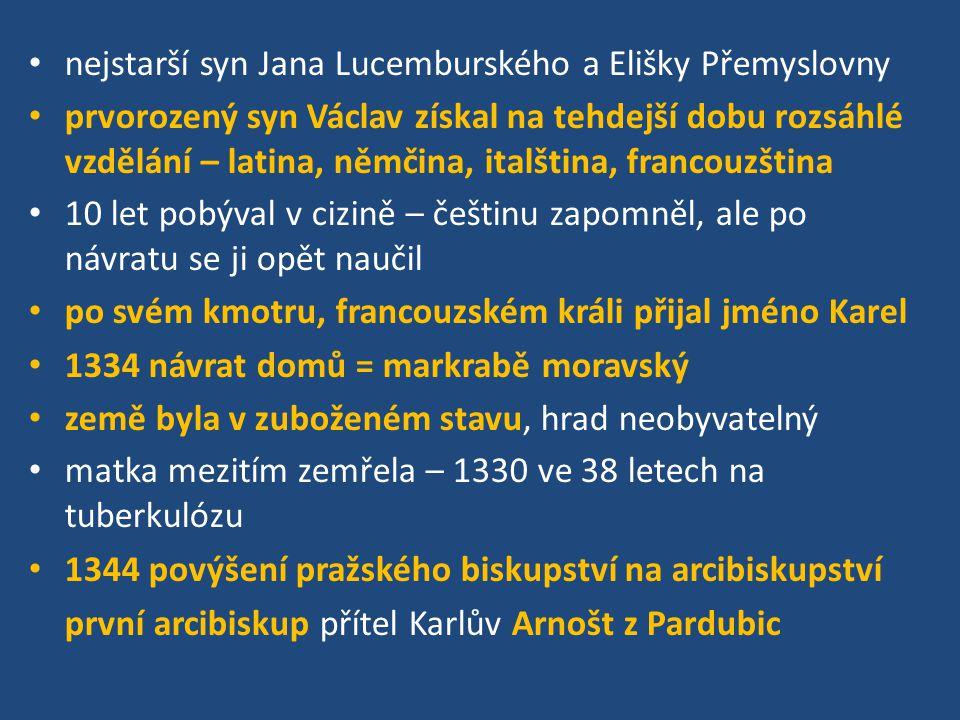 1346 zvolen římskoněmeckým králem – zasloužil se o to jeho otec Jan Lucemburský 1346 po Janově smrti českým králem (1346 – 1378) zhotovení Svatováclavské koruny vládl pevnou rukou, zároveň nechtěl, aby mezi ním a českou šlechtou došlo ke sporům Maiestas Carolina – nový zemský zákoník, raději nechal vyhlásit, že jej zničil požár, protože šlechta se jím cítila ohrožena