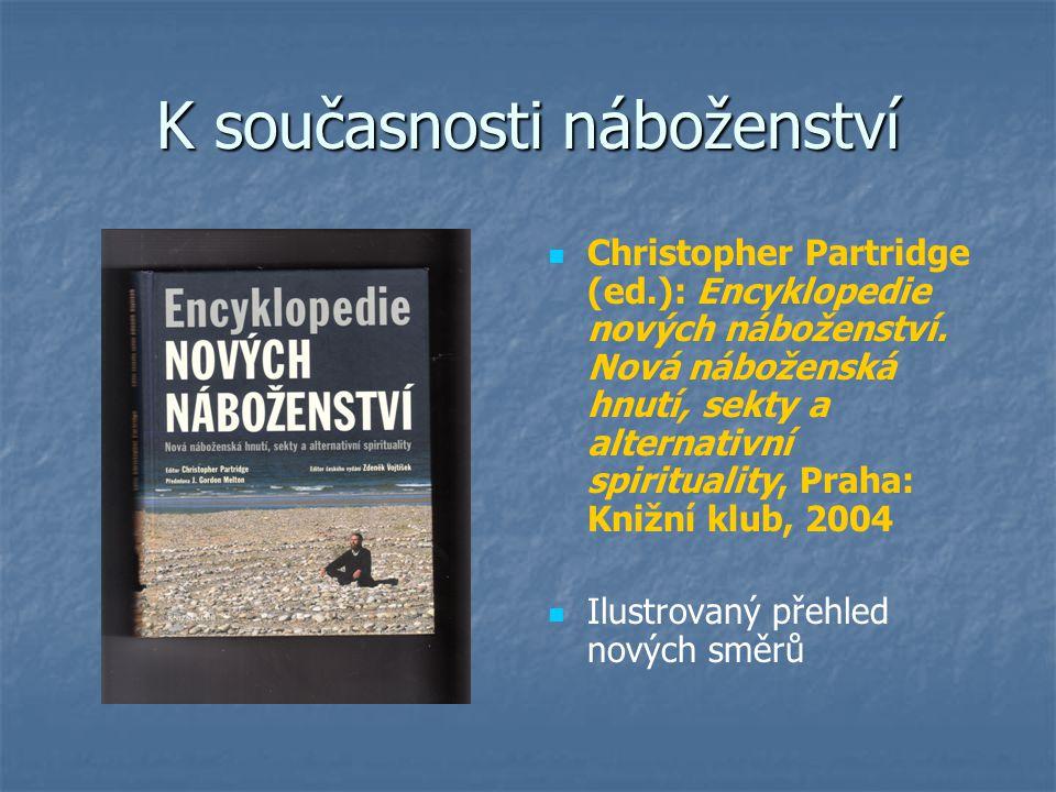 K současnosti náboženství Christopher Partridge (ed.): Encyklopedie nových náboženství.