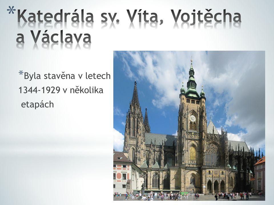 * Byla stavěna v letech 1344-1929 v několika etapách