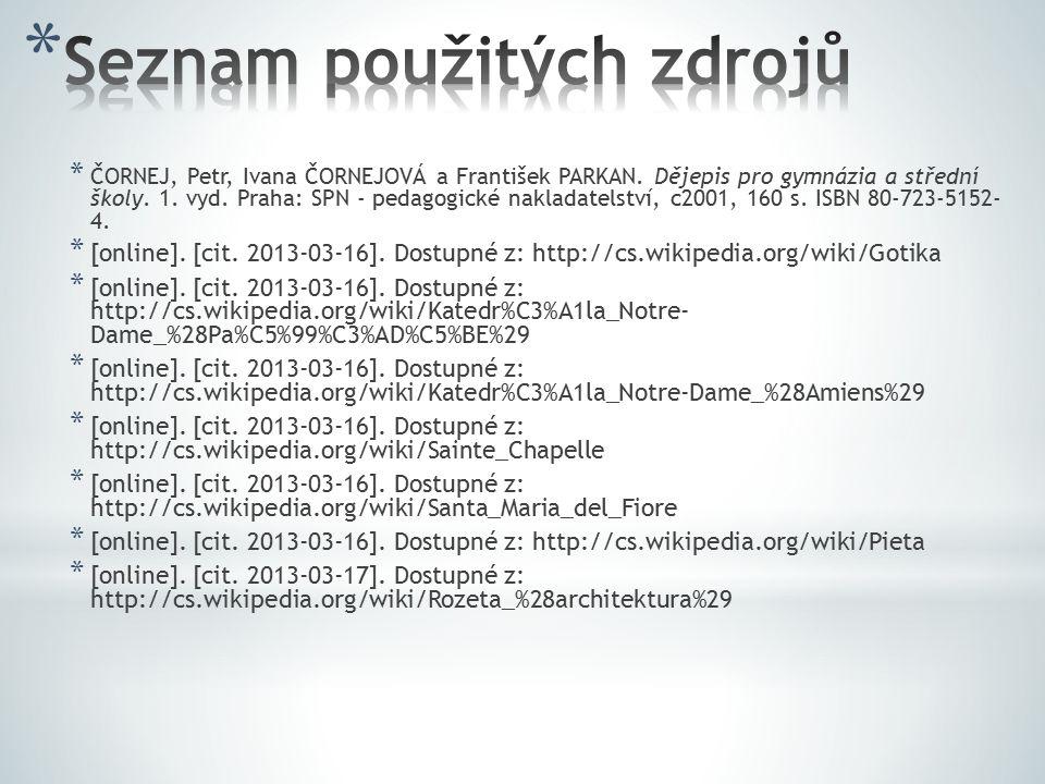 * ČORNEJ, Petr, Ivana ČORNEJOVÁ a František PARKAN. Dějepis pro gymnázia a střední školy. 1. vyd. Praha: SPN - pedagogické nakladatelství, c2001, 160