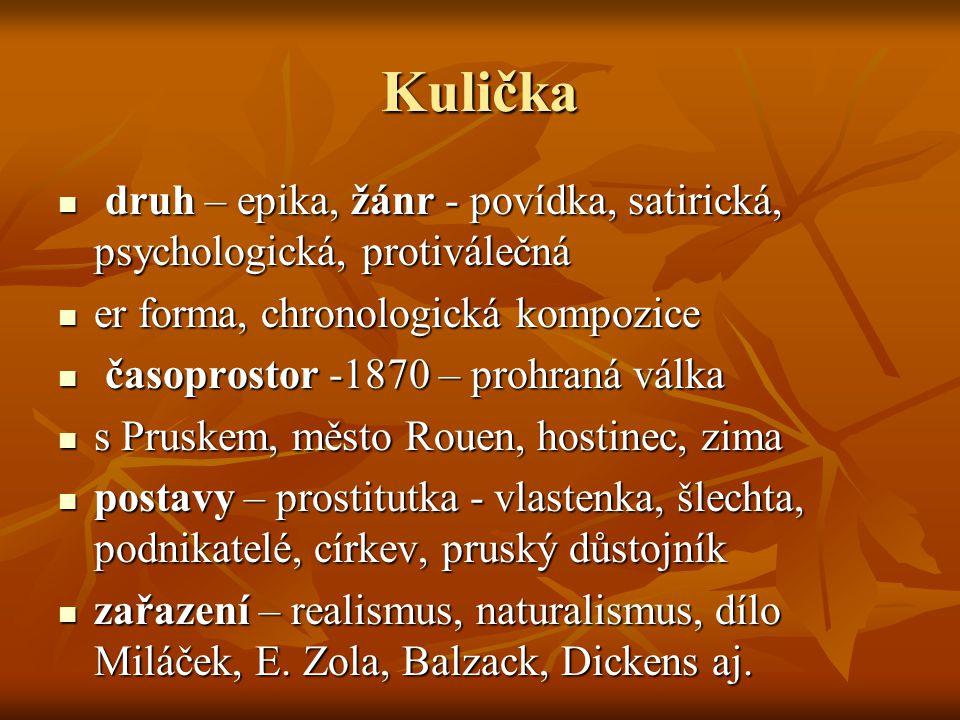Kulička druh – epika, žánr - povídka, satirická, psychologická, protiválečná druh – epika, žánr - povídka, satirická, psychologická, protiválečná er f