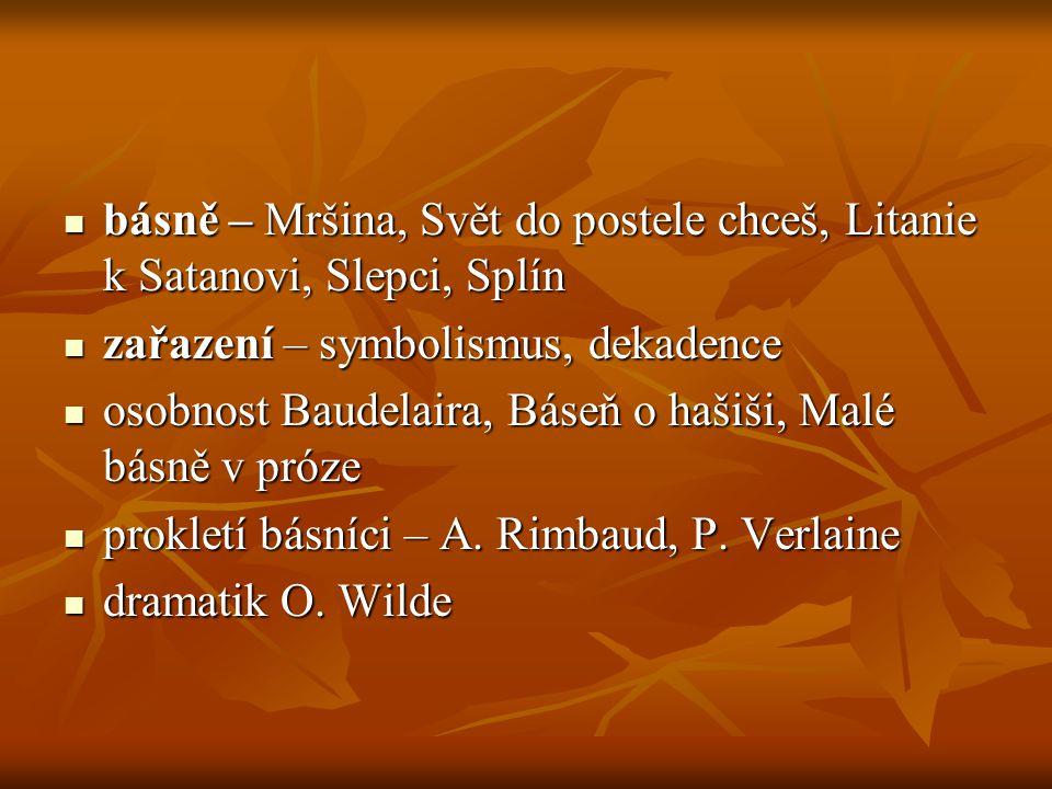 básně – Mršina, Svět do postele chceš, Litanie k Satanovi, Slepci, Splín básně – Mršina, Svět do postele chceš, Litanie k Satanovi, Slepci, Splín zařa