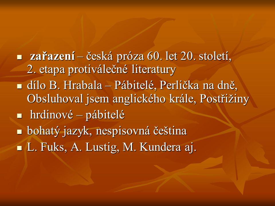 zařazení – česká próza 60. let 20. století, 2. etapa protiválečné literatury zařazení – česká próza 60. let 20. století, 2. etapa protiválečné literat