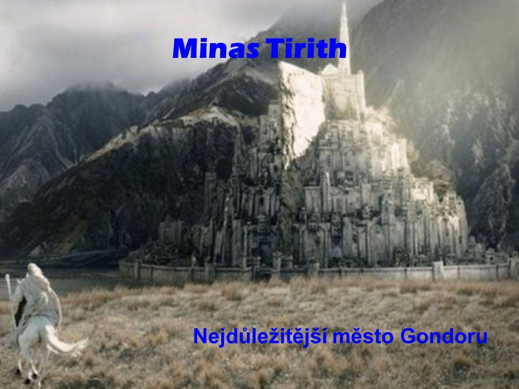Minas Tirith Nejdůležitější město Gondoru
