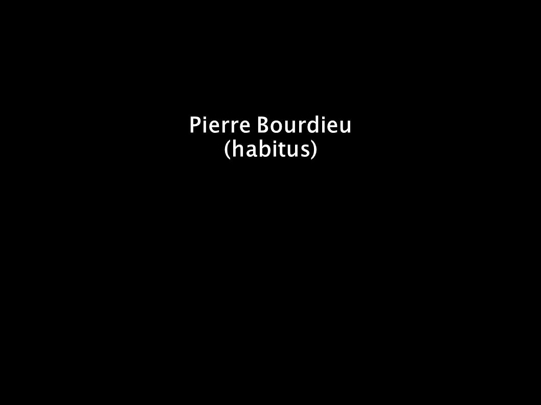 Pierre Bourdieu (habitus)