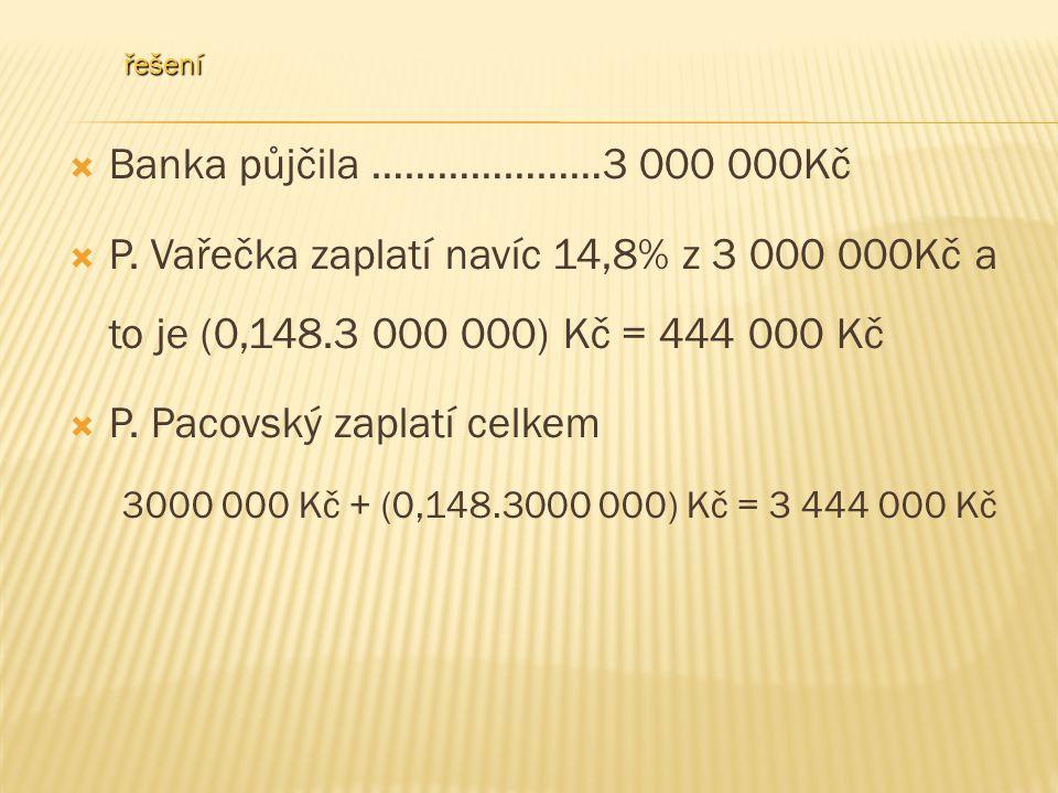  Banka půjčila …………………3 000 000Kč  P.