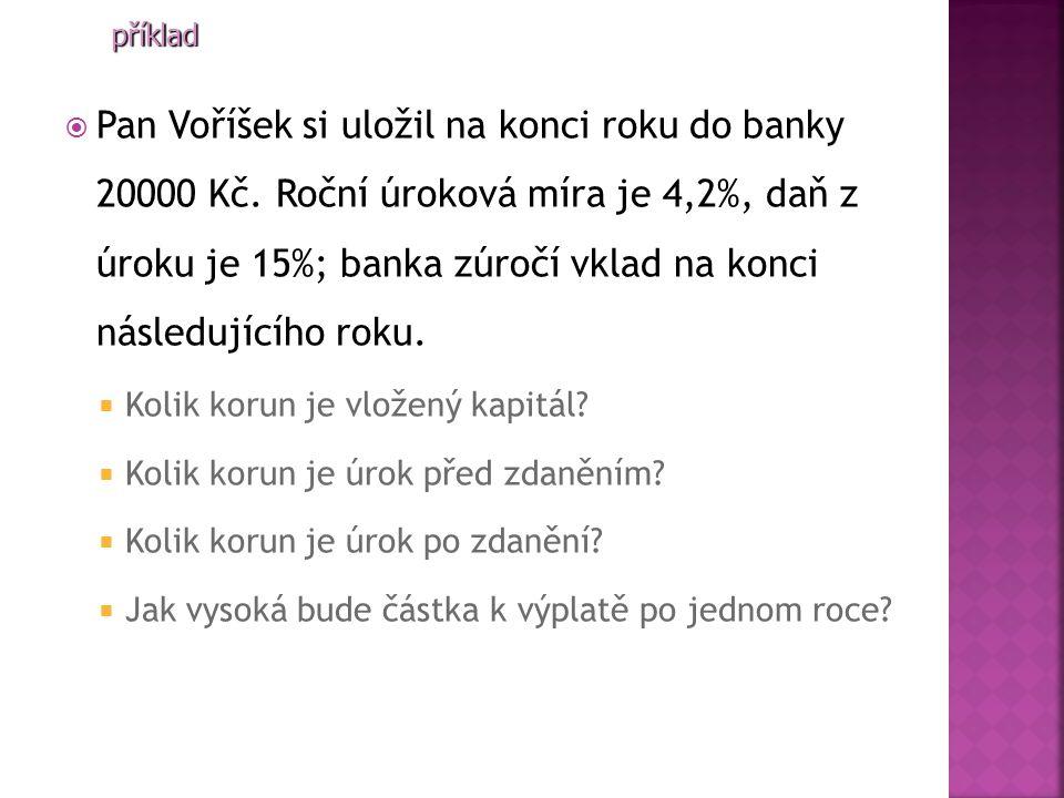  Pan Voříšek si uložil na konci roku do banky 20000 Kč.