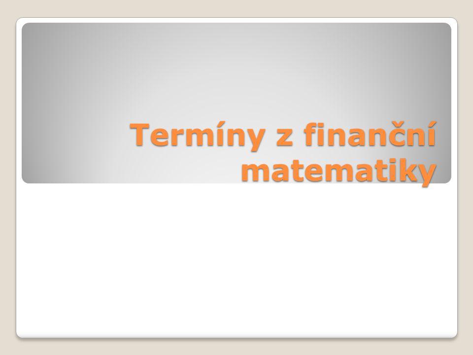 Termíny z finanční matematiky