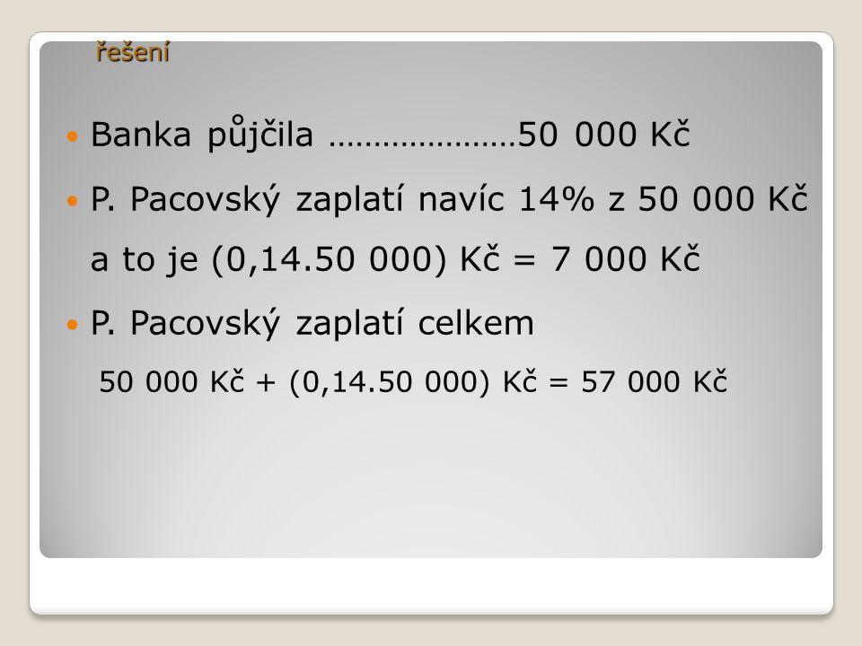 Banka půjčila …………………50 000 Kč P.