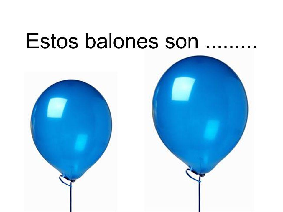 Estos balones son.........