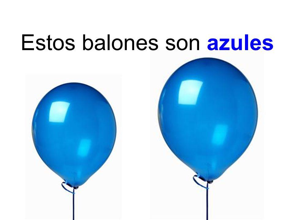 Estos balones son azules