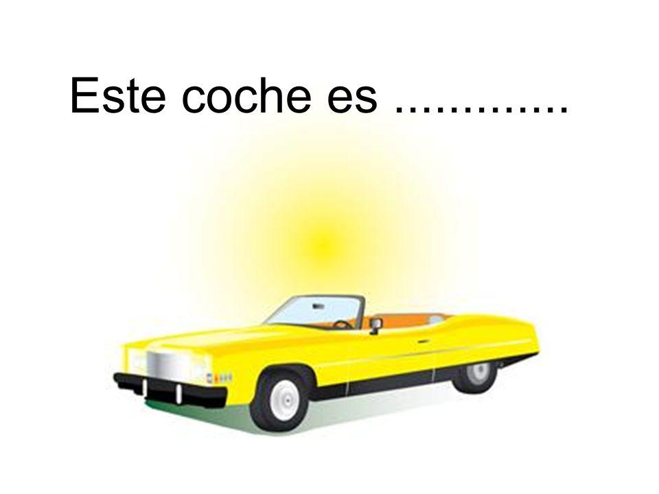 Este coche es.............