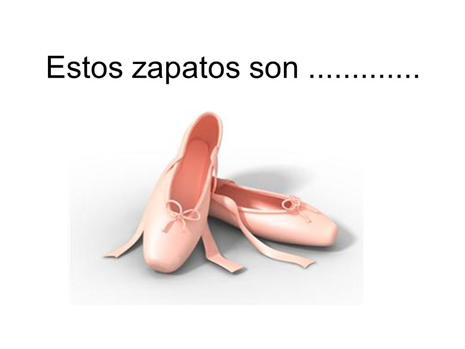Estos zapatos son.............