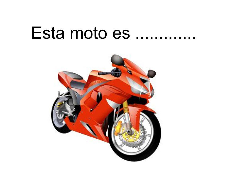 Esta moto es.............