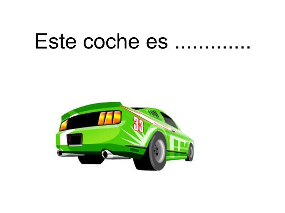 Este coche es......