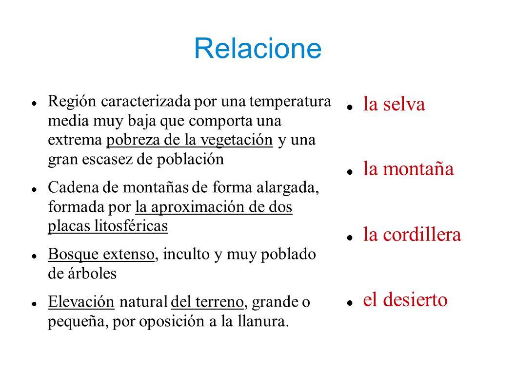 Relacione Región caracterizada por una temperatura media muy baja que comporta una extrema pobreza de la vegetación y una gran escasez de población Ca