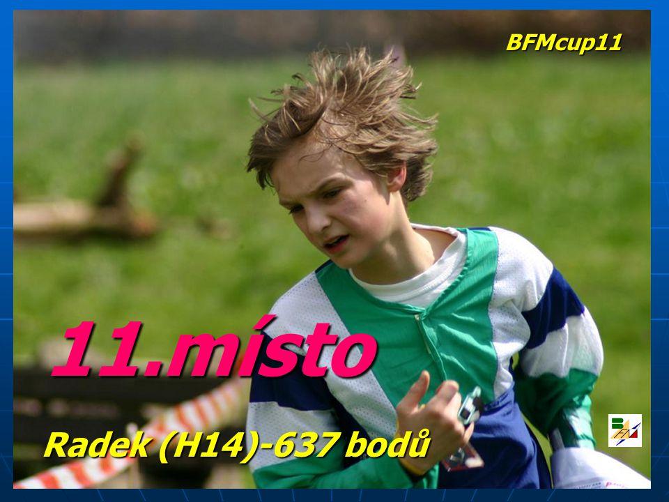 11.místo Radek (H14)-637 bodů BFMcup11