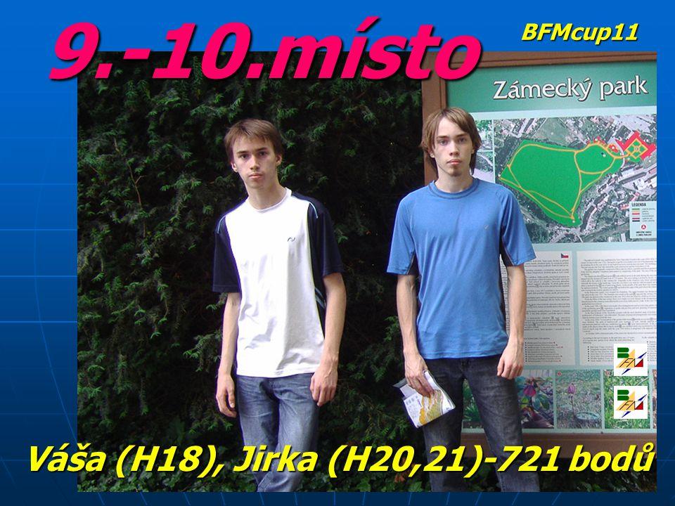 9.-10.místo Váša (H18), Jirka (H20,21)-721 bodů BFMcup11