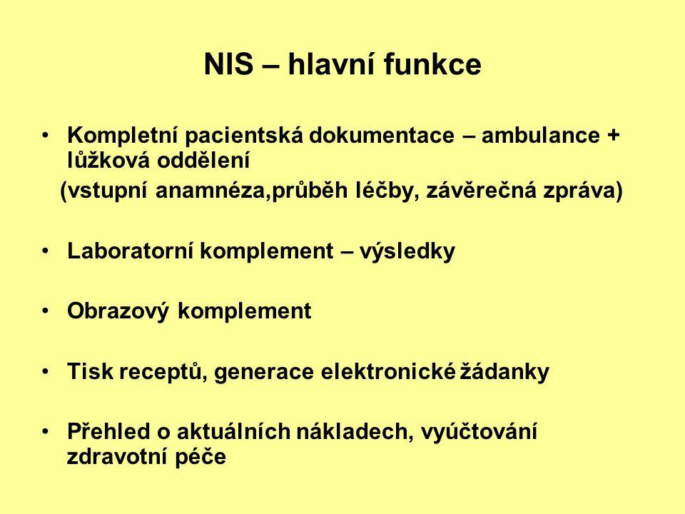 NIS – hlavní funkce Kompletní pacientská dokumentace – ambulance + lůžková oddělení (vstupní anamnéza,průběh léčby, závěrečná zpráva) Laboratorní komp