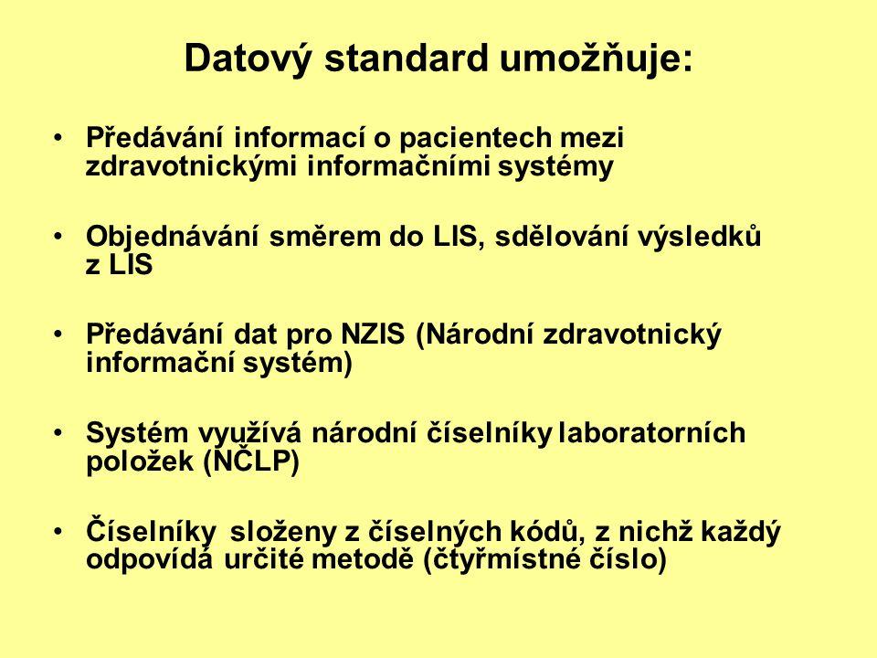 Datový standard umožňuje: Předávání informací o pacientech mezi zdravotnickými informačními systémy Objednávání směrem do LIS, sdělování výsledků z LI