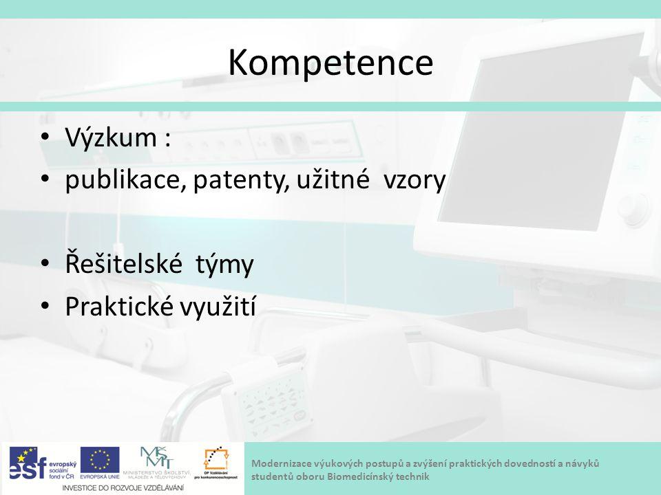 Modernizace výukových postupů a zvýšení praktických dovedností a návyků studentů oboru Biomedicínský technik Kompetence Výzkum : publikace, patenty, u