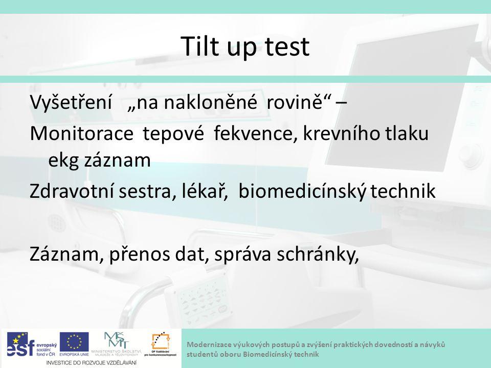 """Modernizace výukových postupů a zvýšení praktických dovedností a návyků studentů oboru Biomedicínský technik Tilt up test Vyšetření """"na nakloněné rovi"""