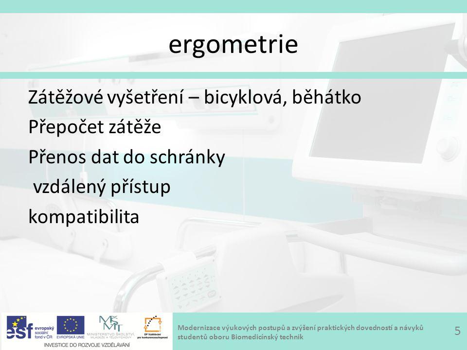 Modernizace výukových postupů a zvýšení praktických dovedností a návyků studentů oboru Biomedicínský technik ergometrie Zátěžové vyšetření – bicyklová