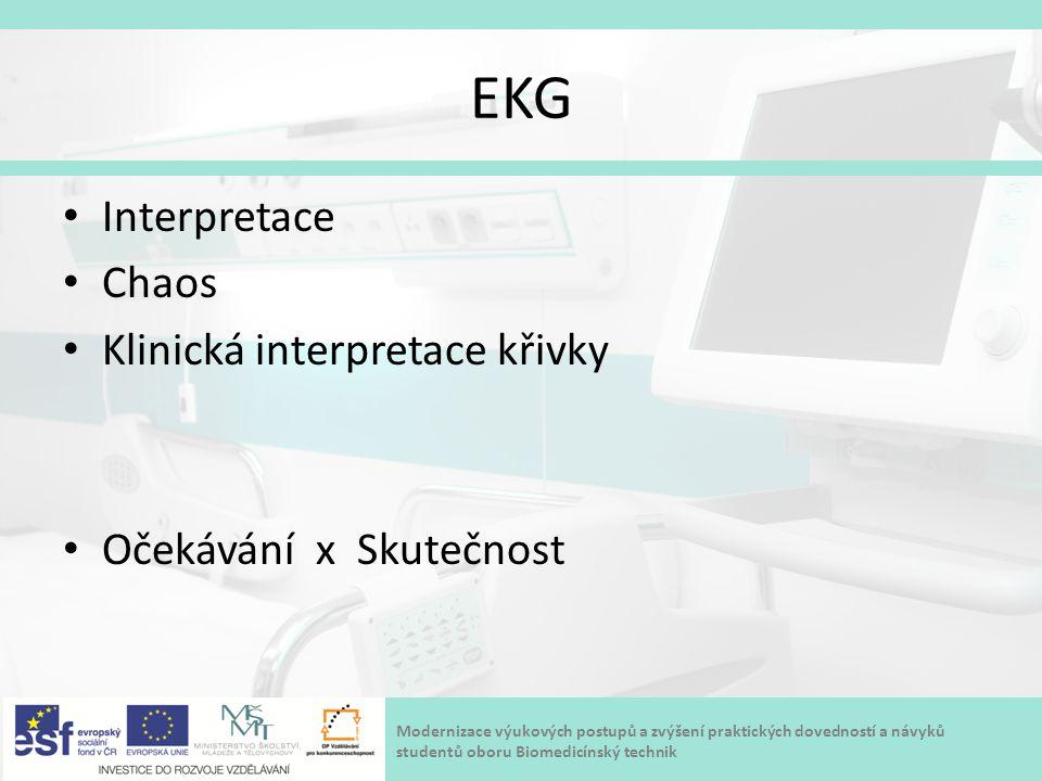 Modernizace výukových postupů a zvýšení praktických dovedností a návyků studentů oboru Biomedicínský technik EKG Interpretace Chaos Klinická interpret