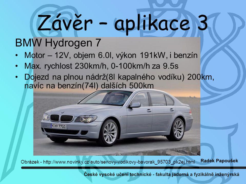 Závěr – aplikace 3 BMW Hydrogen 7 Motor – 12V, objem 6.0l, výkon 191kW, i benzín Max.