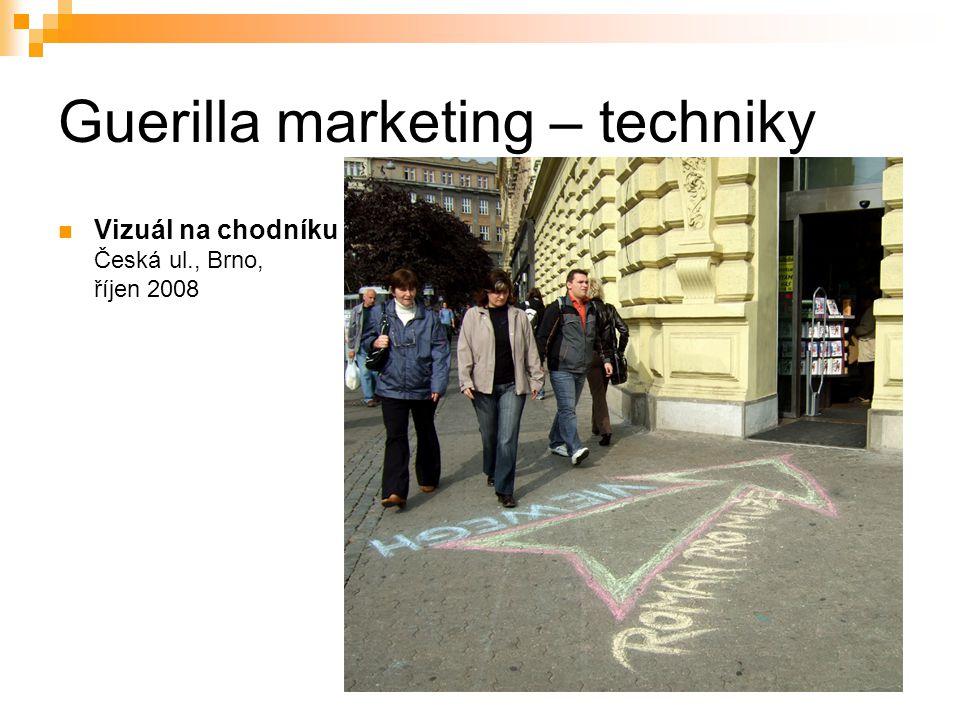 Guerilla marketing – techniky Vizuál na chodníku Česká ul., Brno, říjen 2008